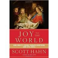 Joy to the World by Hahn, Scott, 9780804141123