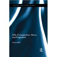 Gifts of Cooperation, Mauss and Pragmatism by Adloff; Frank, 9781138911123