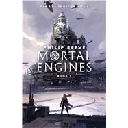 Mortal Engines (Mortal Engines, Book 1) by Reeve, Philip, 9781338201123