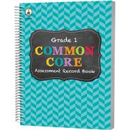 Common Core Assessment Record Book, Grade 1 by Carson-Dellosa Publishing, LLC, 9781483811123