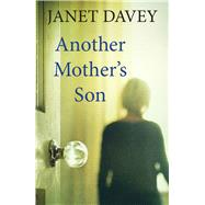 Another Mother's Son by Davey, Janet, 9781784701123