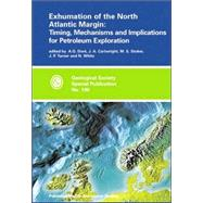 Exhumation of the North Atlantic Margin: Timing, Mechanisms and Implications for Petroleum Exploration by Dore, A. G., 9781862391123