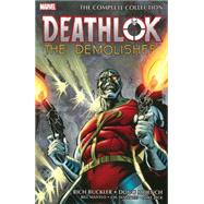Deathlok the Demolisher by Buckler, Rich; Moench, Doug; Mantlo, Bill; DeMatteis, J.M.; Zeck, Mike, 9780785191124