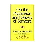 On the Preparation and Delivery of Sermons by Broadus, John A., 9780060611125