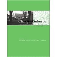 Changing Suburbs: Foundation, Form and Function by Harris,Richard;Harris,Richard, 9781138991125
