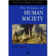 The Origins of Human Society by Bogucki, Peter, 9781577181125