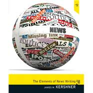 Elements of News Writing by Kershner, James W., 9780205781126