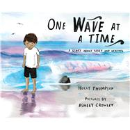 One Wave at a Time by Thompson, Holly; Crowley, Ashley, 9780807561126