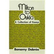 Milton to Ouida: A Collection of Essays by Unknown, 9781138981126