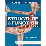 Structure & Function of the Body by Patton, Kevin T., Ph.D.; Thibodeau, Gary A., Ph.D., 9780323341127