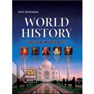 Holt Mcdougal World History: Patterns of Interaction : Student Edition Survey by Unknown, 9780547491127