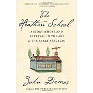 The Heathen School by Demos, John, 9780679781127