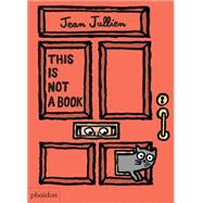This Is Not A Book by Jullien, Jean, 9780714871127