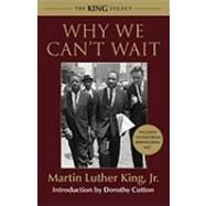 Why We Can't Wait by KING, MARTIN LUTHER DR JR, 9780807001127