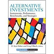 Alternative Investments : Instruments, Performance, Benchmarks and Strategies by Baker, H. Kent; Filbeck, Greg, 9781118241127