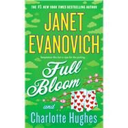 Full Bloom by Evanovich, Janet; Hughes, Charlotte, 9781250051127