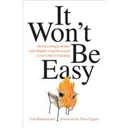 It Won't Be Easy by Rademacher, Tom; Eggers, Dave, 9781517901127