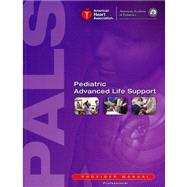 Pediatric Advanced Life Support Provider Manual by Chameides, Leon, M.D., 9781616691127
