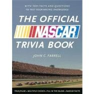 Official NASCAR Trivia Book : With 1001 Facts and Questions to Test Your Racing Knowledge by FARRELL, JOHN C., 9780771051128