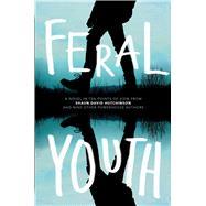 Feral Youth by Hutchinson, Shaun David; Young, Suzanne; Nijkamp, Marieke; Talley, Robin; Kuehn, Stephanie, 9781481491129