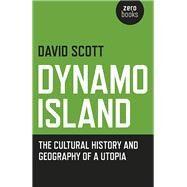 Dynamo Island by Scott, David, 9781785351129