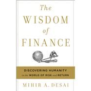 The Wisdom of Finance by Desai, Mihir A., 9780544911130