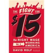 The Fight for Fifteen by Rolf, David, 9781620971130