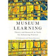 Museum Learning: Theory and Research as Tools for Enhancing Practice by Hohenstein; Jill, 9781138901131