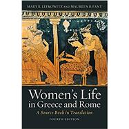Women's Life in Greece and Rome by Lefkowitz, Mary R.; Fant, Maureen B., 9781421421131