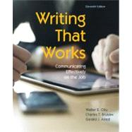 Writing That Works Communicating Effectively on the Job by Oliu, Walter E.; Brusaw, Charles T.; Alred, Gerald J., 9781457611131