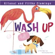 Kitanai and Filthy Flamingo Wash Up by Troupe, Thomas Kingsley; Christoph, Jamey, 9781479561131