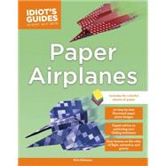 Idiot's Guides Paper Airplane Kit by Robinson, Nick, 9781465451132
