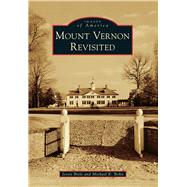 Mount Vernon Revisited by Biele, Jessie; Bohn, Michael K., 9781467121132