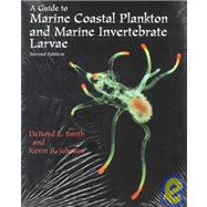 A Guide to Marine Coastal Plankton and Marine Invertebrate Larvae by Smith, Deboyd; Johnson, Kevin B., 9780787221133