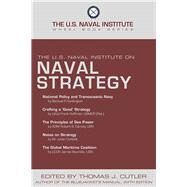 The U.s. Naval Institute on Naval Strategy by Cutler, Thomas J., 9780870211133