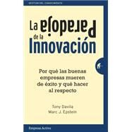 La paradoja de la innovaci¢n / The Innovation Paradox by Davila, Tony, 9788492921133