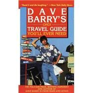 Dave Barry's Only Travel Guide You'll Ever Need by BARRY, DAVE, 9780345431134