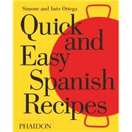 Quick and Easy Spanish Recipes by Ortega, Simone and Inés, 9780714871134