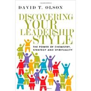 Discovering Your Leadership Style: The Power of Chemistry, Strategy and Spirituality by Olson, David T., 9780830841134