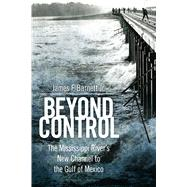 Beyond Control by Barnett, James F., Jr., 9781496811134