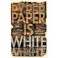 Paper Is White by Zaid, Hilary, 9781612941134