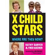X Child Stars by Garver, Kathy; Ascher, Fred, 9781630761134