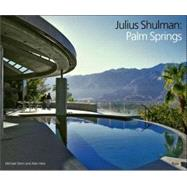 Julius Shulman: Palm Springs by SHULMAN, JULIUSSTERN, MICHAEL, 9780847831135