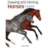 Drawing & Painting Horses by Dutton, Eva, 9781782211136