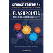 Flashpoints by Friedman, George, 9780307951137
