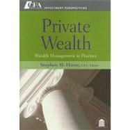 Private Wealth : Wealth Management in Practice by Horan, Stephen M., 9780470381137