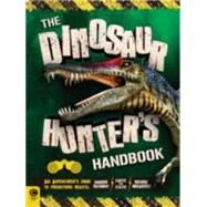 The Dinosaur Hunter's Handbook An Adventurer's Guide to Prehistoric Beasts by Forbes, Scott, 9781783121137