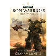 Iron Warriors by McNeill, Graham, 9781785721137