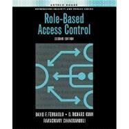 Role-based Access Control by Ferraiolo, David F.; Kuhn, D. Richard; Chandramouli, Ramaswamy, 9781596931138