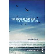 The Death of God and the Meaning of Life by Young; Julian, 9780415841139